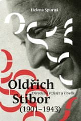 Helena Spurná: Oldřich Stibor: Divadelní režisér a člověk