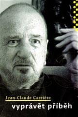 Jean-Claude Carriere: Vyprávět příběh