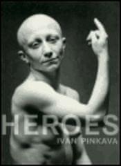 Ivan Pinkava: Heroes