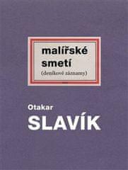 Otakar Slavík: Malířské smetí - deníkové záznamy
