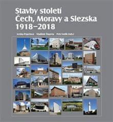 Lenka Popelová: Stavby století Čech, Moravy a Slezska - 1918 – 2018