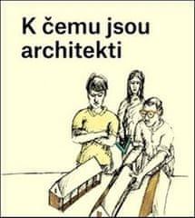 Ondřej Dušek: K čemu jsou architekti