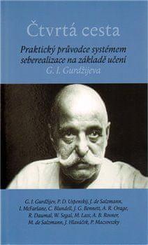 Čtvrtá cesta - Praktický průvodce systémem seberealizace na základě učení G. I. Gurdžijeva