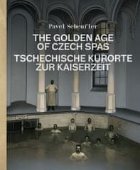 Pavel Scheufler: The Golden Age of Czech Spas / Tschechische Kurorte zur Kaiserzeit