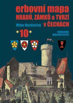 Milan Mysliveček: Erbovní mapa hradů, zámků a tvrzí v Čechách 10