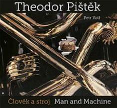 Theodor Pištěk: Theodor Pištěk Člověk a stroj - Man and Machine