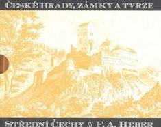 Franz Alexander Heber: České hrady, zámky a tvrze Střední Čechy