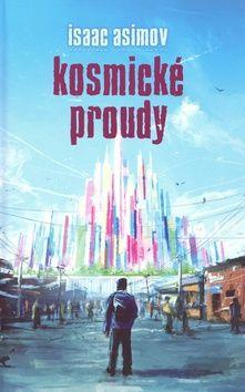 Isaac Asimov: Kosmické proudy