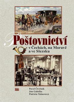 Pavel Čtvrtník: Poštovnictví - V Čechách, na Moravě a ve Slezsku