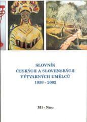 Slovník českých a slovenských výtvarných umělců 1950 - 2002 Ml-Nou - 9.díl