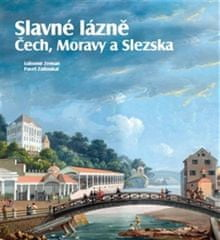 Pavel Zatloukal: Slavné lázně Čech, Moravy a Slezska