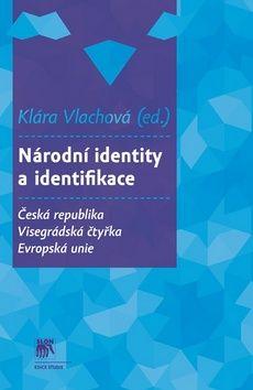 Klára Vlachová: Národní identity a identifikace - Česká republika - Visegrádská čtyřka - Evropská unie