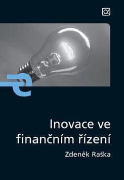 Zdeněk Raška: Inovace ve finančním řízení