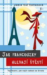 Jamie Cat Callanová: Jak Francouzky hledají štěstí
