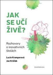 Jan Kršňák: Jak se učí živě - Rozhovory o inovativních školách