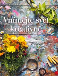 Philippa Stanton: Vnímejte svět kreativně