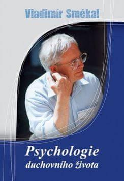 Vladimír Smékal: Psychologie duchovního života