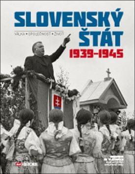 Slovenský štát 1939-1945 - Válka Společnost Život