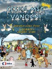 Jakub Jan Ryba, Josef Lada: Česká mše vánoční - České Vánoce s Rybovou mší a obrázky Josefa Lady