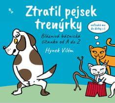 Vilém Hynek: Ztratil pejsek trenýrky - Rozpustilá básnická čítanka od A do Z
