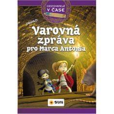 Cestovatelé v čase - Varovná zpráva pro Marca Antonia