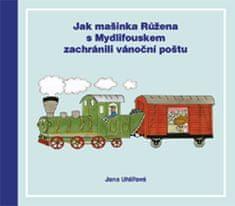 Uhlířová Jana: Jak mašinka Růžena s Mydlifouskem zachránili vánoční poštu