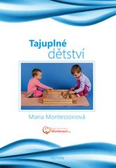 Montessori Maria: Tajuplné dětství