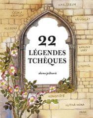 Ježková Alena: Légendes Tchéques / 22 českých legend (francouzsky)
