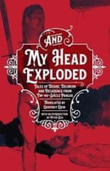 Chew Geoffey: And My Head Exploded : Tales of desire, delirium and decadence from fin-de-siecle Prag
