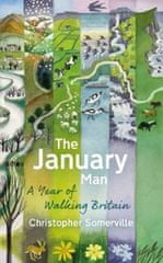 Somerville Christoper: The January Man : A Year of Walking Britain