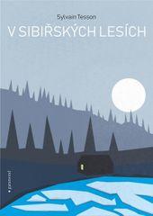 Tesson Sylvain: V sibiřských lesích