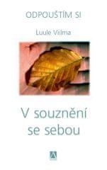 Viilma Luule: V souznění se sebou - Odpouštím si