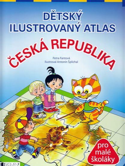 Fantová Petra, Šplíchal Antonín: Dětský ilustrovaný atlas - Česká republi