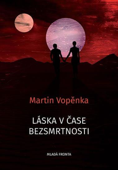Vopěnka Martin: Láska v čase bezsmrtnosti