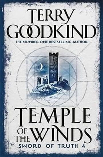 Goodkind Terry: Temple Of The Winds : Book 4: The Sword Of Truth