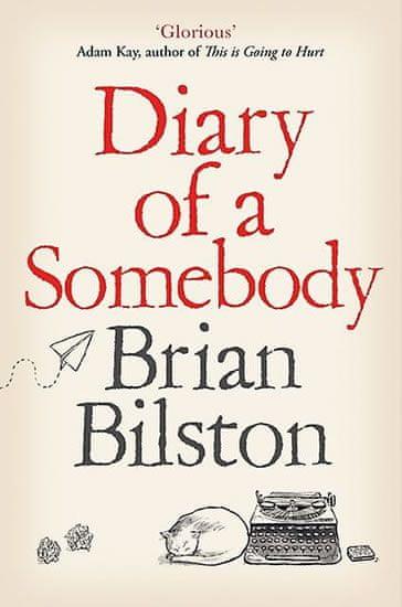 Bilston Brian: Diary of a Somebody