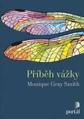 Gray Smith Monique: Příběh vážky