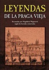 Wagnerová Magdalena: Leyendas de la Praga vieja