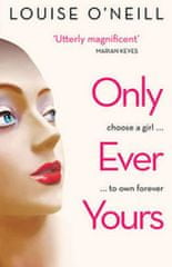 O'Neill Louise: Only Ever Yours