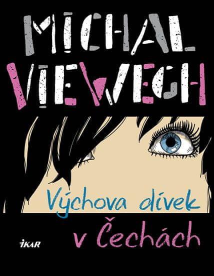 Viewegh Michal: Výchova dívek v Čechách