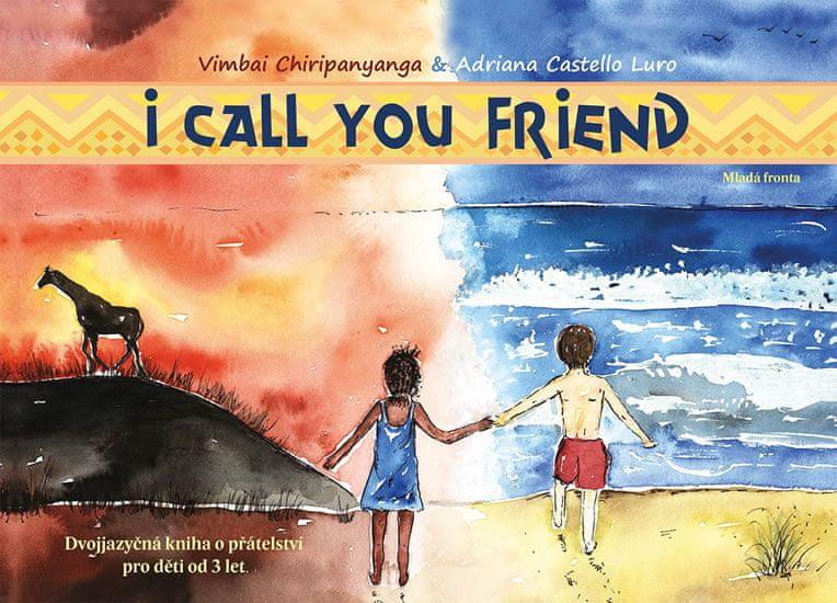 Chiripanyanga Vimbai: I Call You Friend - Dvojjazyčná kniha o přátelství pro děti od 3 let