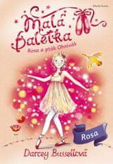 Bussellová Darcey: Malá baletka - Rosa a pták Ohnivák