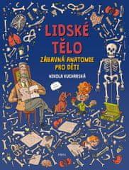 Kucharská Nikola: LIDSKÉ TĚLO. Zábavná anatomie pro děti
