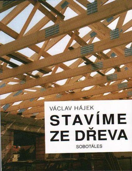 Hájek Václav, Filipová Jirka: Stavíme ze dřeva