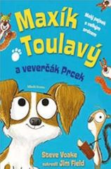 Voake Steve: Maxík Toulavý a veverčák Prcek