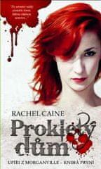 Caine Rachel: Upíři z Morganville 1 - Prokletý dům