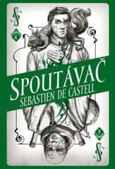 de Castell Sebastien: Divotvůrce 4 - Spoutávač