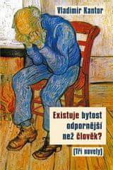 Kantor Vladimir: Existuje bytost odpornější než člověk? (Tři novely)