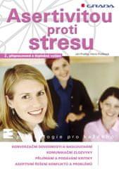 Praško Ján, Prašková Hana: Asertivitou proti stresu