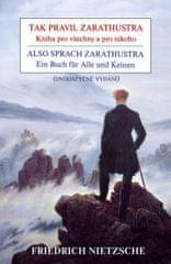 Nietzsche Friedrich: Tak pravil Zarathustra - Kniha pro všechny a pro nikoho / Also sprach Zarathust